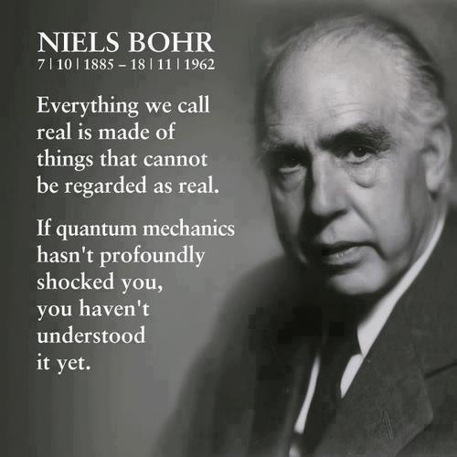 Niels Bohr Quantum Mechanics Real Shocked